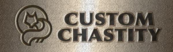 Custom Chastity